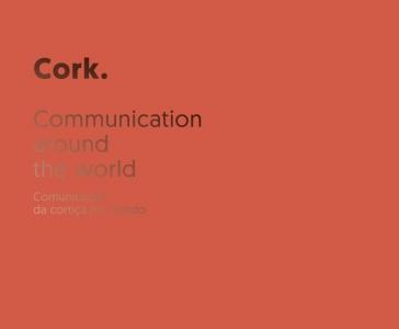 Cork.Communication around the world.